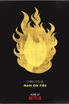 Chris Delia Man on Fire 1080p izle 2017