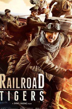Railroad Tigers – Demiryolu Kaplanları 1080p izle 2016