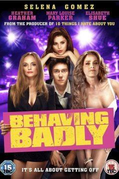 Paçayı Sıyırmak – Behaving Badly 1080p izle 2014