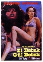 El Bebek Gül Bebek Erotik Film izle