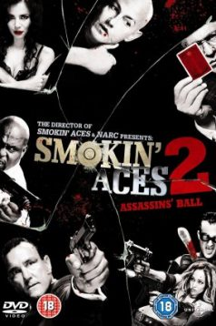 Smokin Aces 2 Assassins Ball – Tehlikeli Aslar 2 1080p izle 2010