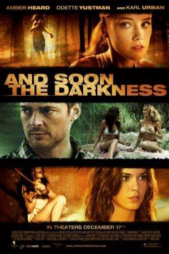 And Soon The Darkness – Karanlık Yakında izle 1080p 2010