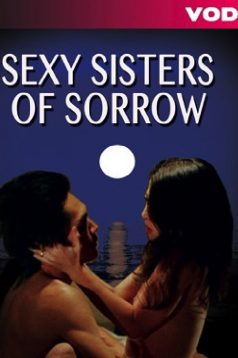 Sexy Sisters of Sorrow Erotik Film izle