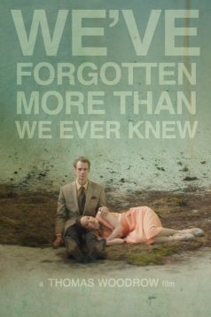 We've Forgotten More Than We Ever Knew izle 1080p 2016