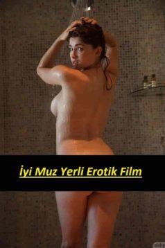 İyi Muz Yerli Erotik Filmi izle