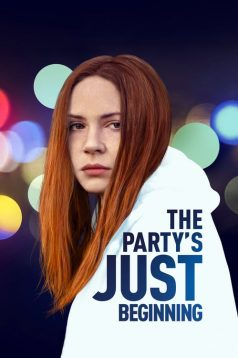 The Party's Just Beginning 1080P 2018 HD