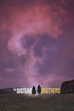The Sisters Brothers – Sisters Biraderler 2018 HD